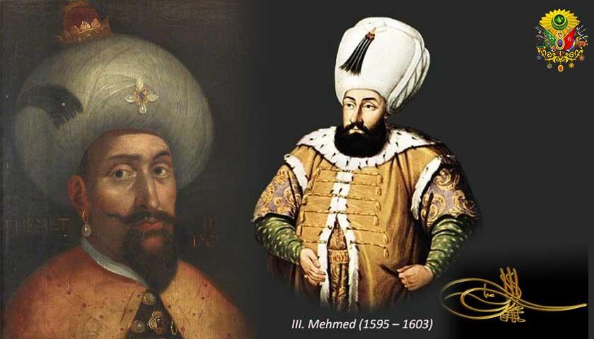 Padişah III. Mehmed (1595 – 1603)